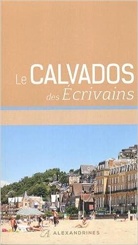 Lire un CALVADOS DES ECRIVAINS pdf, epub ebook