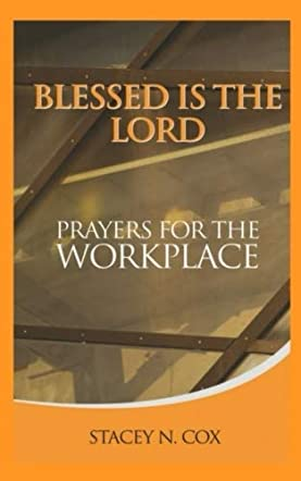Blessed Is The Lord Prayers For The Workplace
