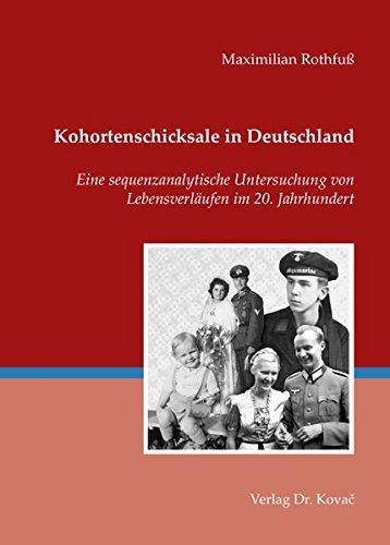 Download Kohortenschicksale in Deutschland. Eine sequenzanalytische Untersuchung von Lebensverlaeufen im 20. Jahrhundert PDF