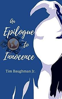 An Epilogue to Innocence by [Baughman, Tim]