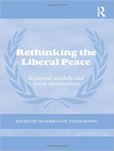 Rethinking the Liberal Peace: External Models and Local