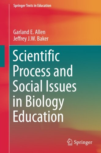 Scientific Process and Social Issues in Biology Education (Springer Texts in Education)