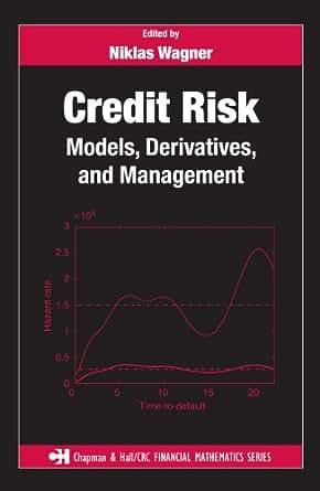 Credit Risk: Models, Derivatives, and Management (Chapman ...