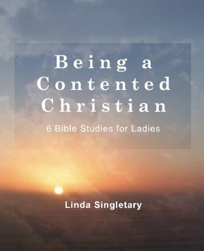 Being A Content Christian: 10 Bible Lessons For Ladies
