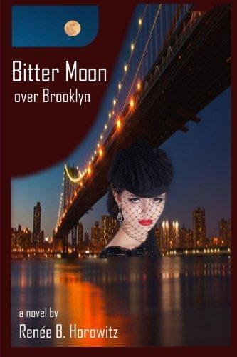 Bitter Moon over Brooklyn by Ren? B. Horowitz (2014-10-23)