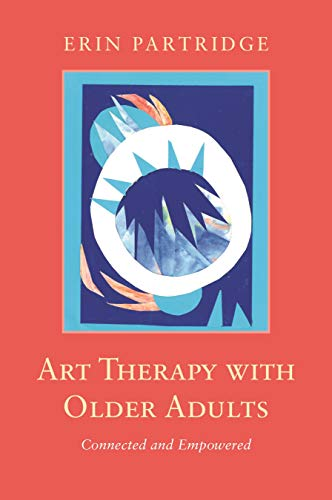 Pdf Fitness Art Therapy with Older Adults: Connected and Empowered
