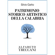 Patrimonio storico artistico della Calabria (Alfabeto Treccani) (Italian Edition)