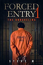 Forced Entry 1: The Unraveling