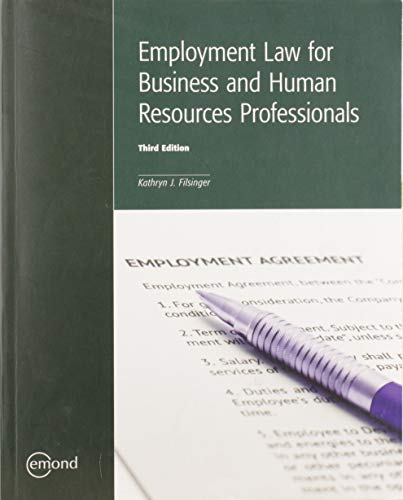 Employment Law for Business and Human Resources Professionals, 3rd Edition