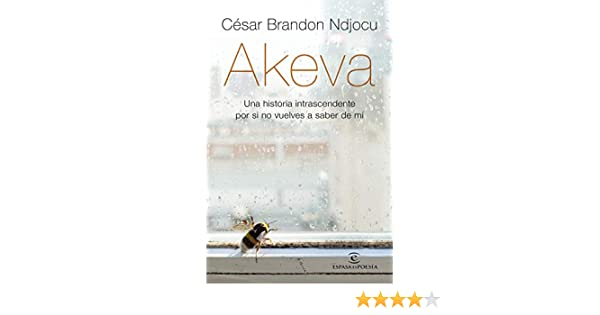 Akeva: Una historia intranscendente por si no vuelves a saber de ...