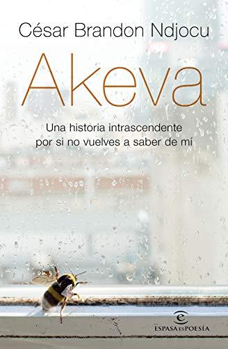 Akeva: Una historia intranscendente por si no vuelves a saber de mí (ESPASAesPOESÍA) por César Brandon Ndjocu