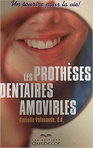 Télécharger en ligne Les Protheses Dentaires Amovibles: Un Sourire pour la Vie epub, pdf