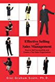 Effective Selling and Sales Management, Gini Graham Scott, 0595464866