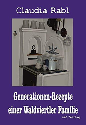 Generationen-Rezepte einer Waldviertler Familie: afoch & guat
