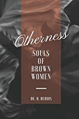 OTHERNESS: SOULS OF BROWN WOMEN Paperback