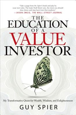 The Education of a Value Investor( My Transformative Quest for Wealth Wisdom and Enlightenment)[EDUCATION OF A VALUE INVESTOR][Hardcover] Pdf