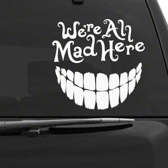 We're All Mad Here Alice In Wonderland Cheshire Cat Decal Vinyl Sticker|Cars Trucks Vans Walls Laptop| White |5.5 x 5.5 in|CCI965