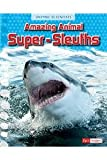 img - for Amazing Animal Super-Sleuths (Animal Scientists) book / textbook / text book