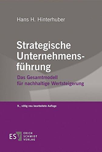 Strategische Unternehmensführung: Das Gesamtmodell für nachhaltige Wertsteigerung