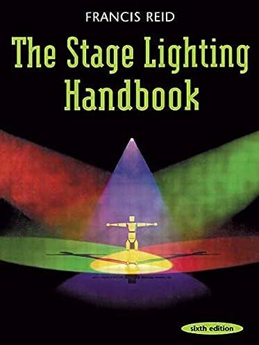 Stage Lighting Handbook Francis Reid 9780878301478 Amazon.com Books  sc 1 st  Amazon.com & Stage Lighting Handbook: Francis Reid: 9780878301478: Amazon.com ... azcodes.com