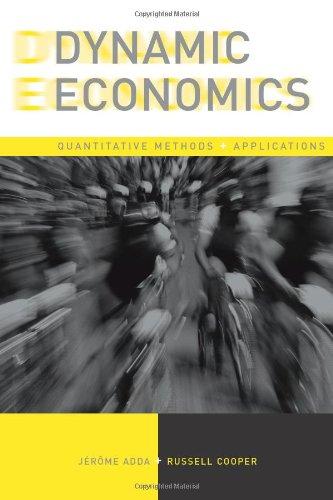 Dynamic Economics: Quantitative Methods and Applications (The MIT Press)