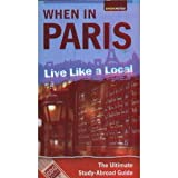 When in Paris : Live Like a Local, Spark Publishing, 1411498453