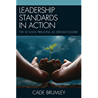 Leadership Standards in Action: The School Principal as Servant-Leader