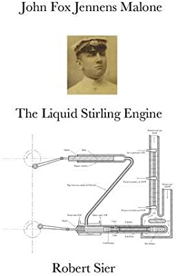John Fox Jennens Malone: The Liquid Stirling Engine: Robert