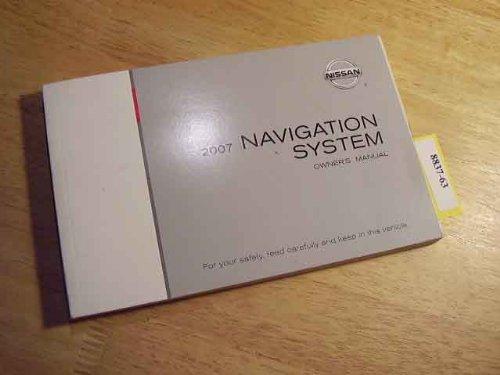 2007 Nissan Navigation System Owners Manual Original