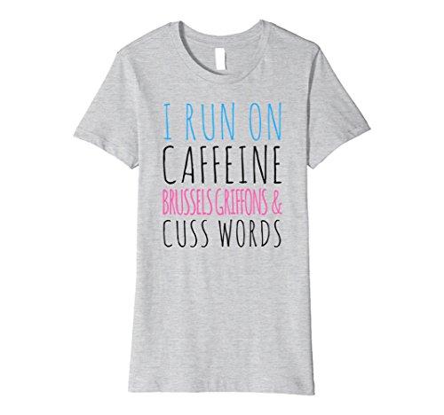 Womens I Run On Caffeine Brussels Griffons And Cuss Words T-Shirt Medium Heather Grey
