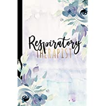 Respiratory Therapist: Respiratory Therapist Gifts, Gift for Respiratory Therapists, Respiratory Therapy Gift, Respiratory Therapy Notebook, RT Gifts, Respiratory Therapist Notebook, Journal, Diary, 6x9 college ruled