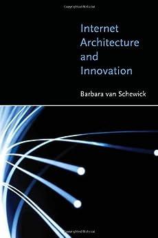 Internet Architecture and Innovation (The MIT Press) (English Edition) por [van Schewick, Barbara]