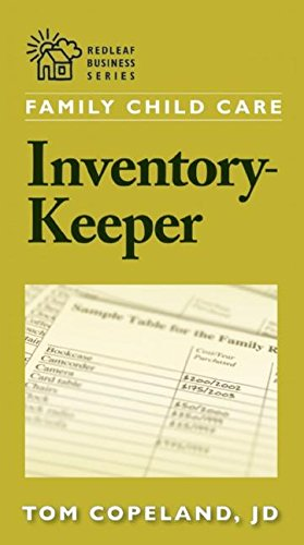 Family Child Care Inventory-Keeper: The Complete Log for Depreciating and Insuring Your Property (Redleaf Business Series)