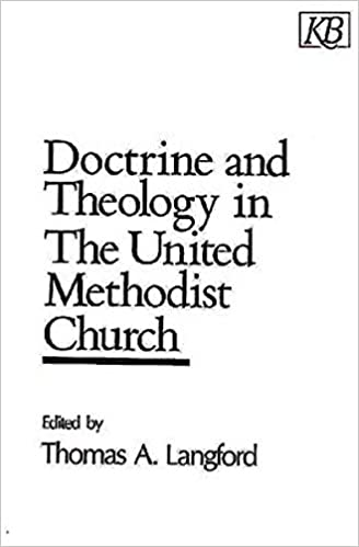 Doctrine and theology in the united methodist church thomas a doctrine and theology in the united methodist church thomas a langford 9780687110193 amazon books fandeluxe Gallery