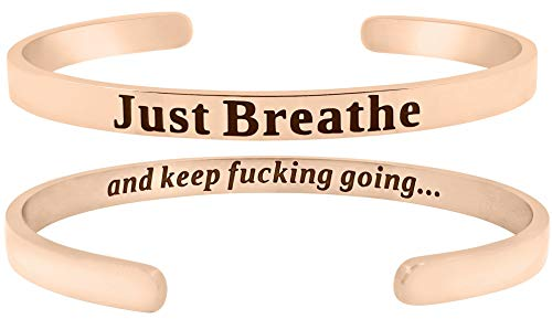 ''Just Breathe and Keep F'ing Going'' Inspirational Motivational Positive Message Mantra Quote Cuff Bangle Bracelet - Encouragement Jewelry Gifts with Sayings & Words, Her Graduation (Rose Gold Tone)