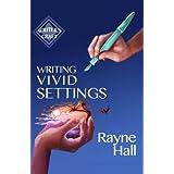 Writing Vivid Settings (Writer's Craft)
