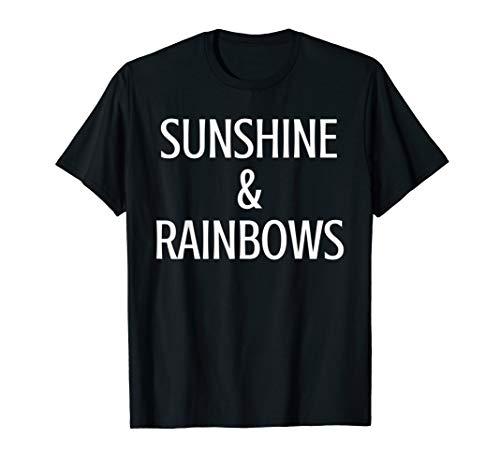Sunshine And Rainbows TShirt T Shirt Tee Womens Mens Gift]()