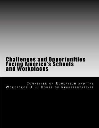 Challenges and Opportunities Facing America's Schools and Workplaces