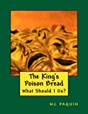 The King's Poison Bread: What Should I Do?