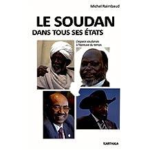 Le Soudan Dans Tous Ses Etats: l'Espace Soudanais Epreuve du Temp