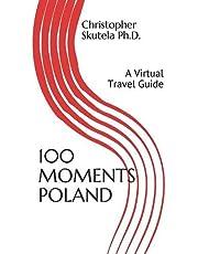 100 MOMENTS POLAND: A Virtual Travel Guide
