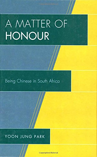 A Matter of Honour: Being Chinese in South Africa (AsiaWorld)
