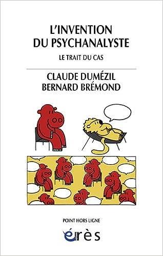 Livre L'invention du psychanalyste : Le Trait du cas pdf, epub