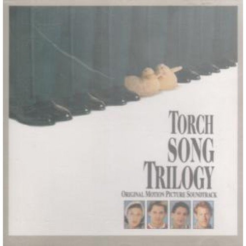 - Torch Song Trilogy