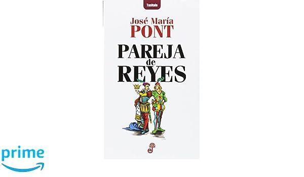 Pareja de reyes (Tusitala): Amazon.es: José María Pont ...