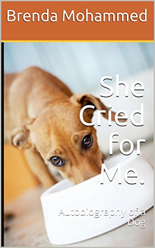 She Cried for Me: Autobiography of a  Dog