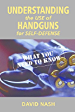 Understanding the Use of Handguns for Self-Defense