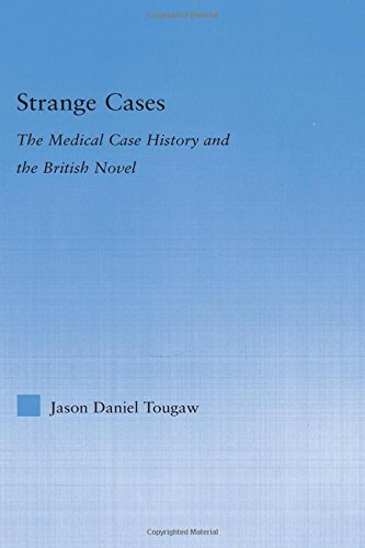 Strange Cases: The Medical Case History and the British Novel (Literary Criticism and Cultural - Jason Tougaw