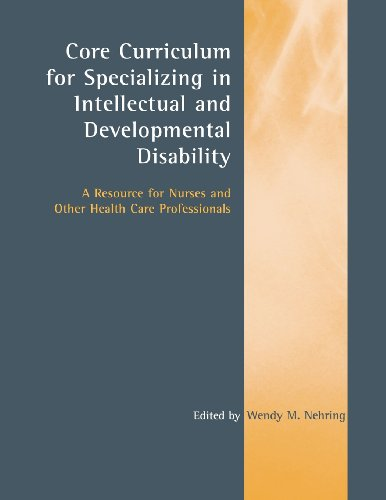 Core Curriculum for Specializing in Intellectual and Developmental Disability: A Resource for Nurses and Other Health Care Professionals by Brand: Jones Bartlett Learning