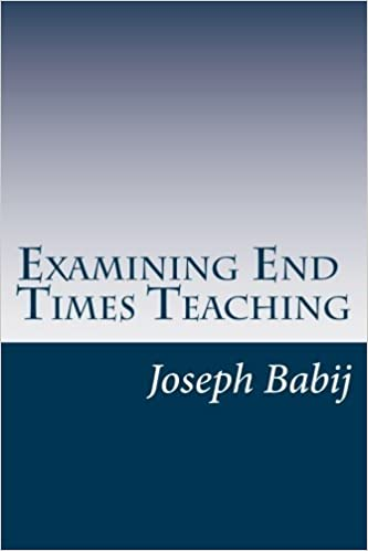 Examining End Times Teaching